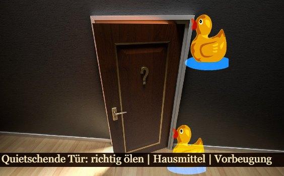 Tu00fcr quietscht, u00d6l, Nussbaum, Ente